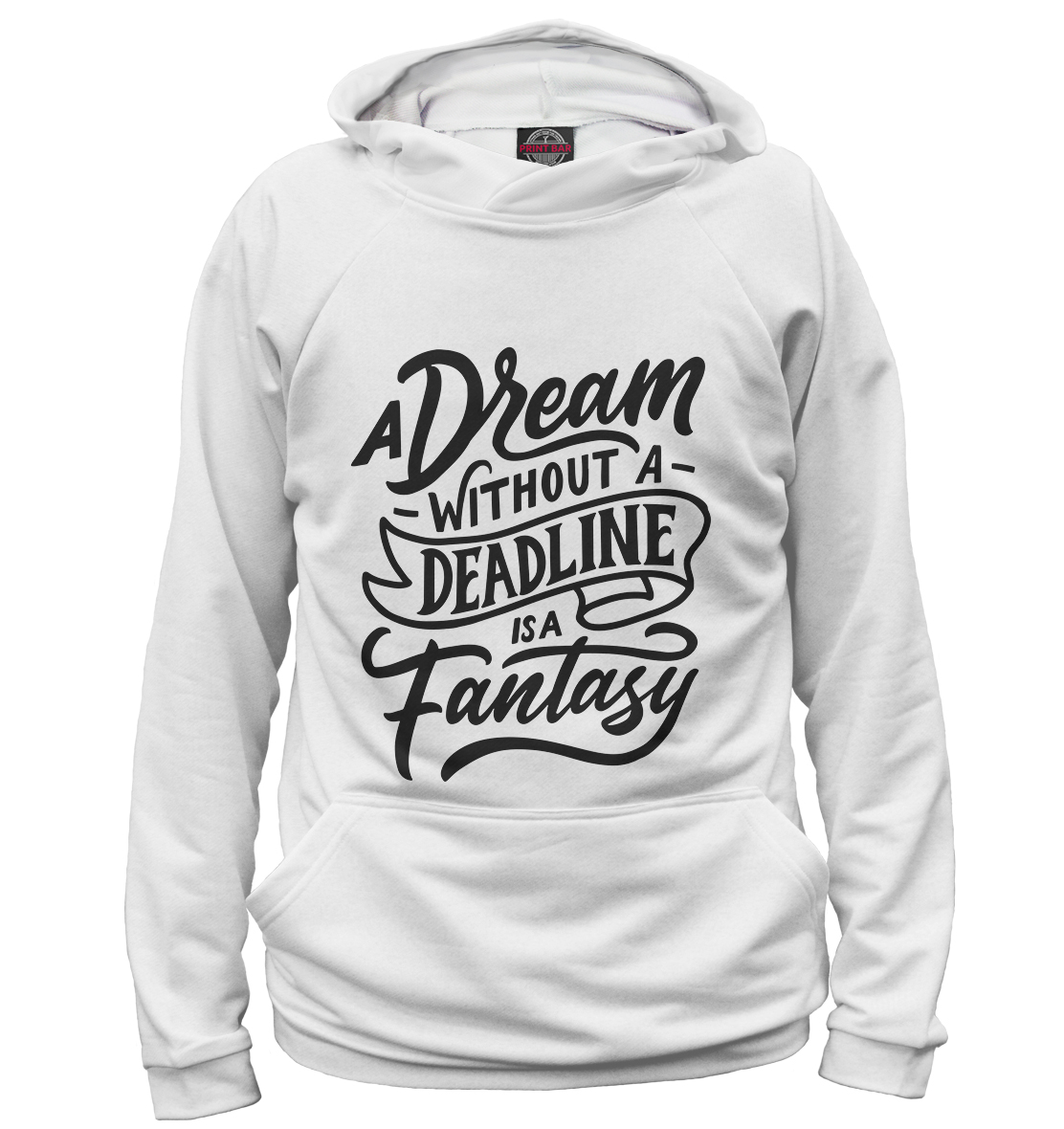 a A Dream Without A Deadline Is A Fantasy