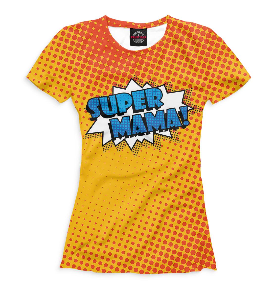 Купить Super Mama, Printbar, Футболки, MRT-933814-fut-1