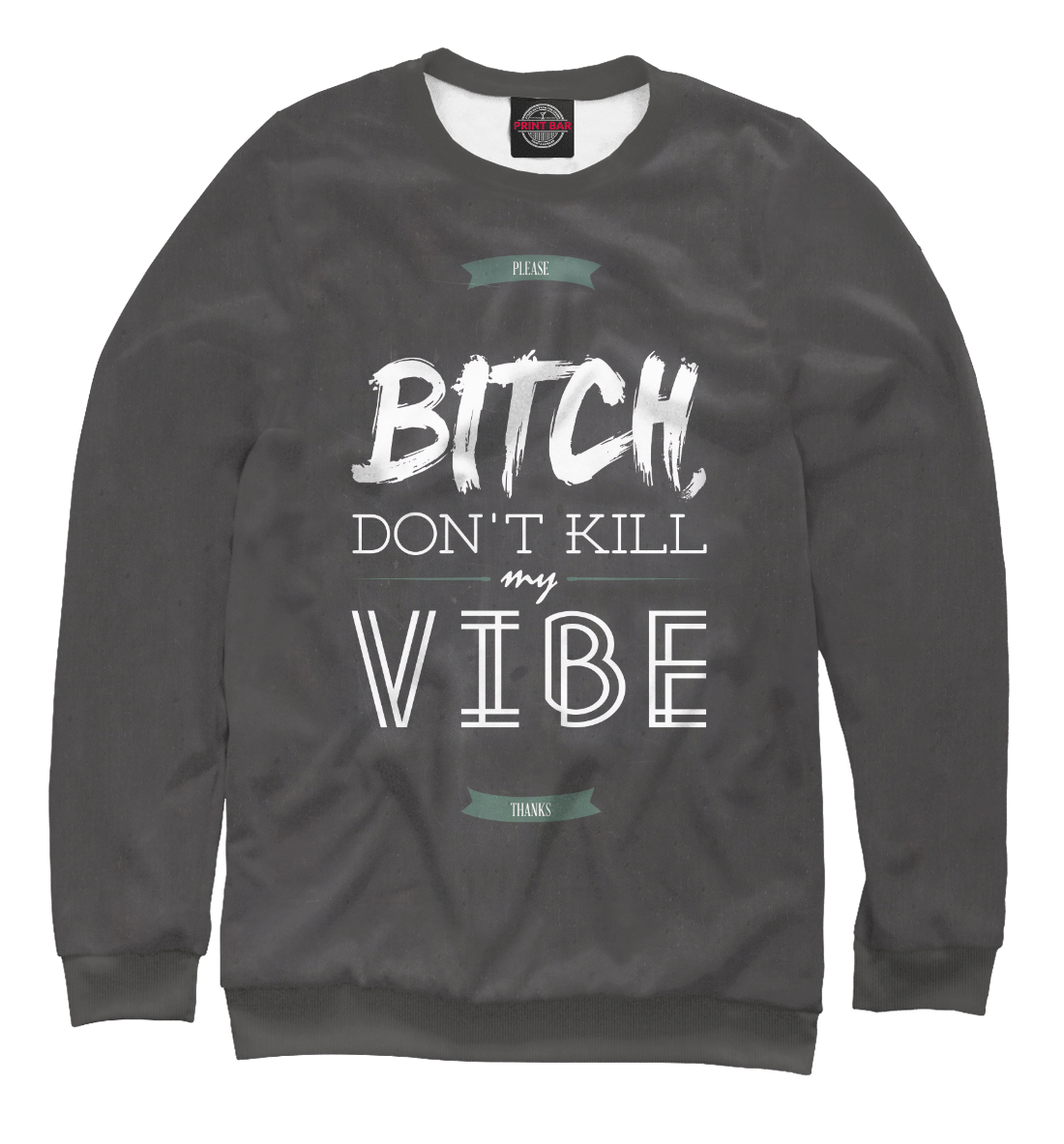Купить Don't kill my vibe, Printbar, Свитшоты, RLG-215573-swi-1