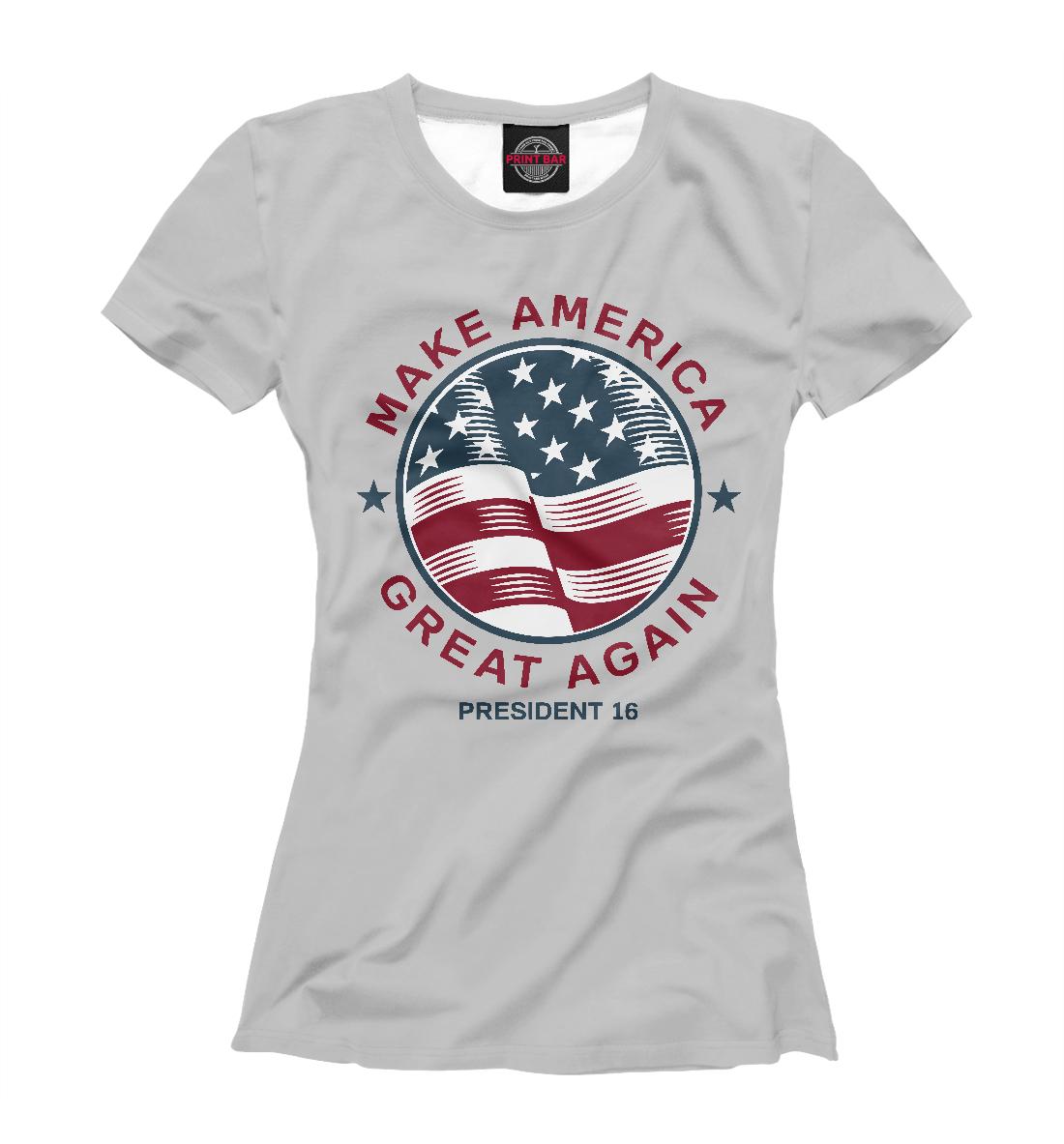 Купить Make America Great Again, Printbar, Футболки, CTS-164412-fut-1