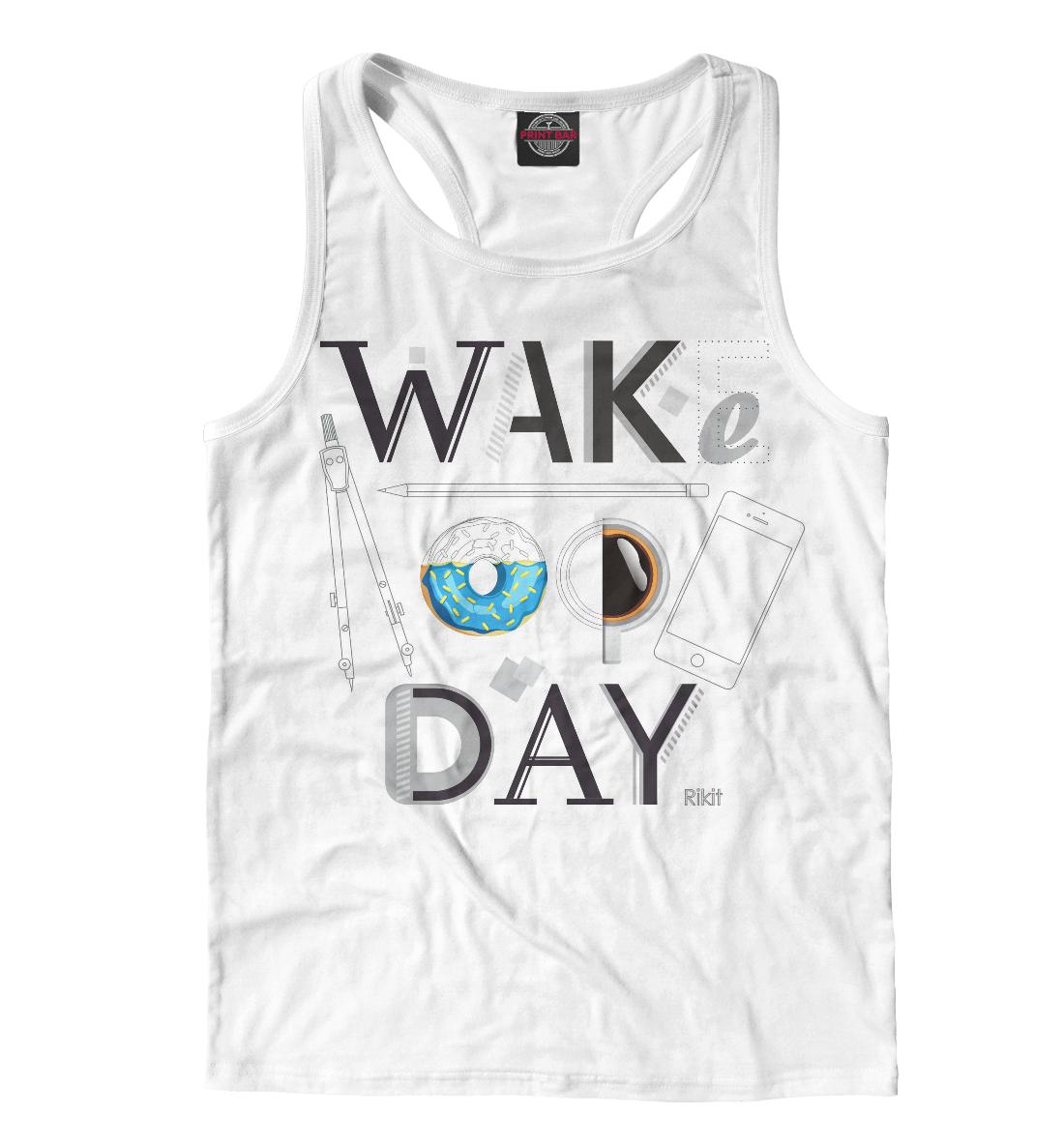 Купить Say wake up day, Printbar, Майки борцовки, DZN-819456-mayb-2