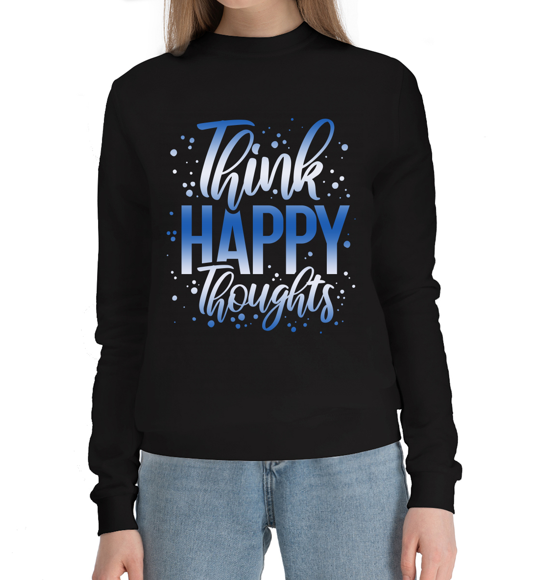 think happy thoughts Think happy thoughts