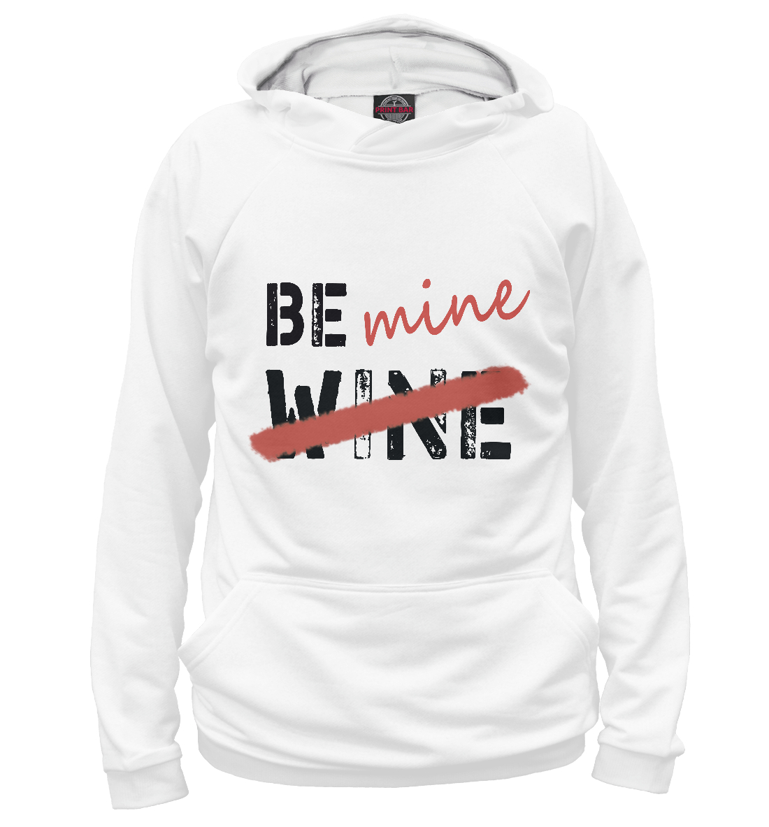 Be wine and be mine wood you be mine