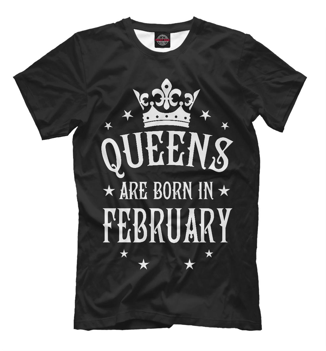 Купить Королевы рождаются в феврале, Printbar, Футболки, DRZ-497726-fut-2
