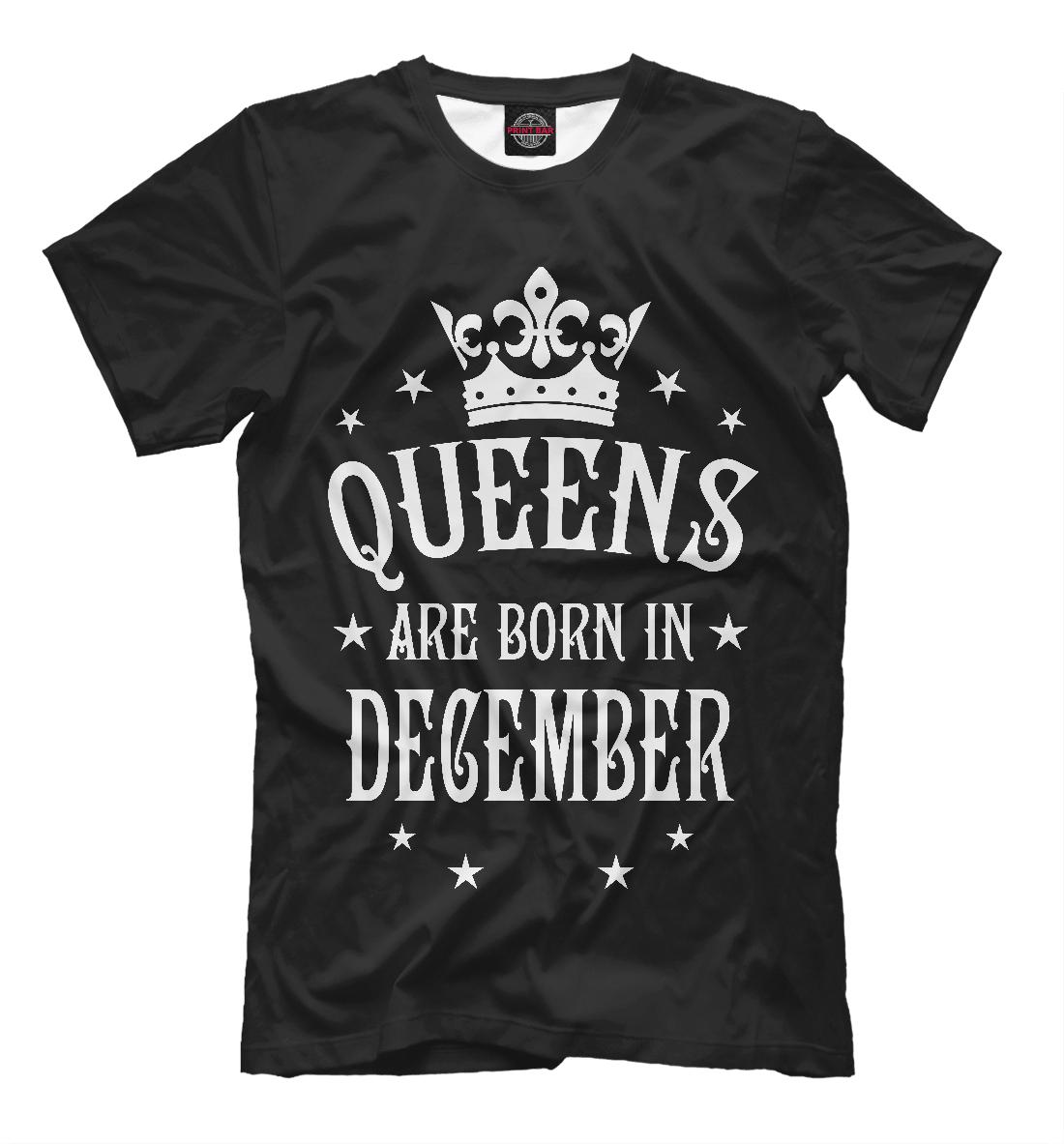 Купить Королевы рождаются в декабре, Printbar, Футболки, DRZ-254067-fut-2