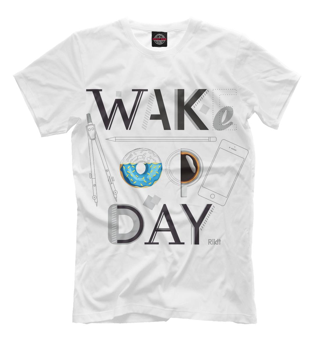 Купить Say wake up day, Printbar, Футболки, DZN-819456-fut-2