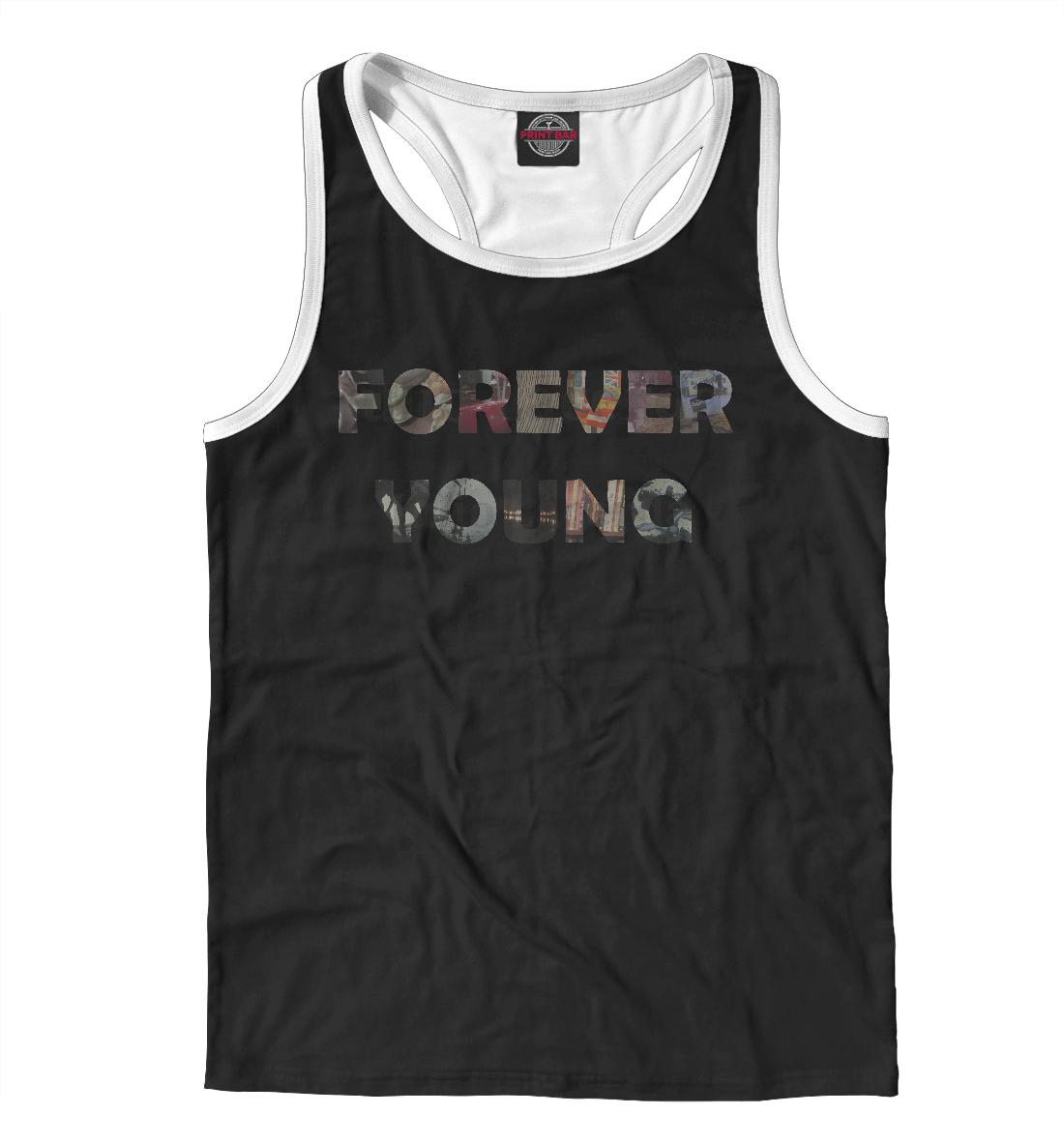 Купить Forever Young, Printbar, Майки борцовки, NDP-676091-mayb-2