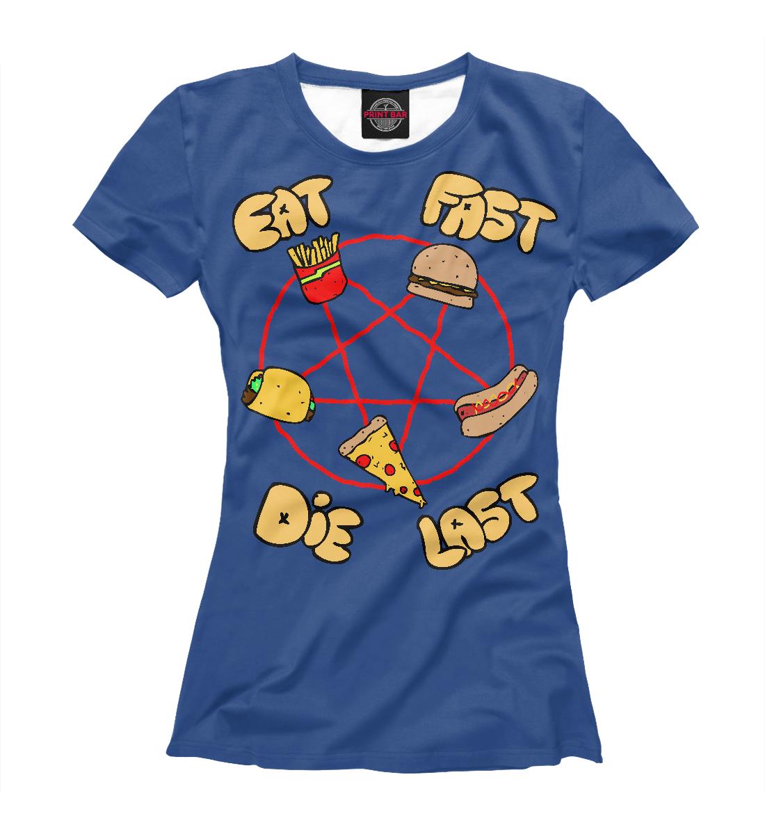 Купить Ешь быстро, умри последним, Printbar, Футболки, EDA-469778-fut-1