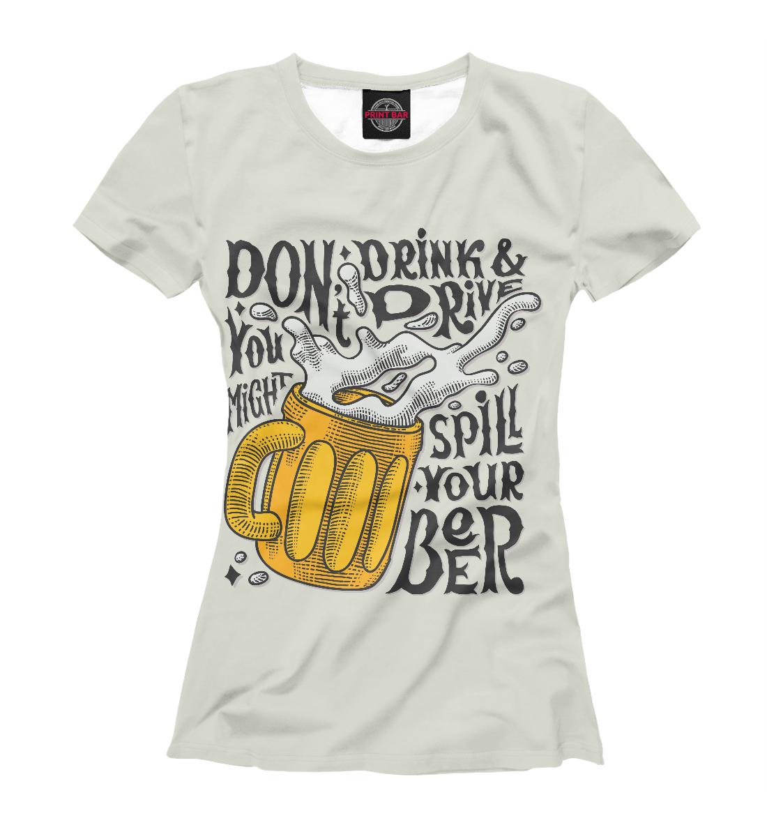 Купить Dont Drink and Drive, Printbar, Футболки, APD-162491-fut-1
