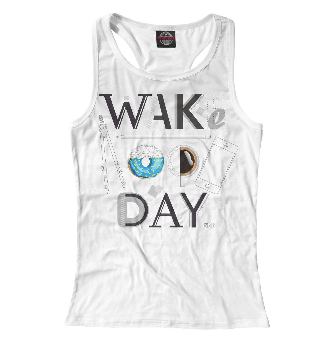 Купить Say wake up day, Printbar, Майки борцовки, DZN-819456-mayb-1