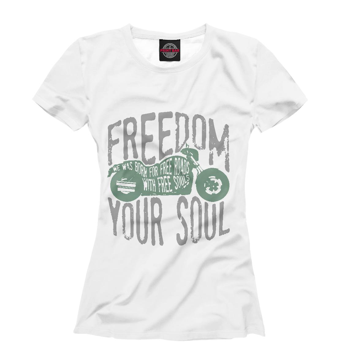 Купить Freedom In Your Soul, Printbar, Футболки, MTR-653859-fut-1