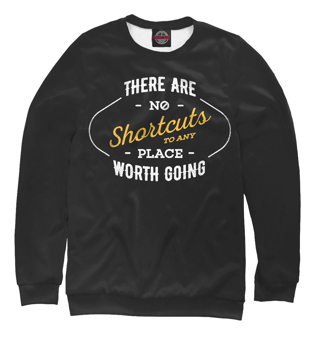 Купить There are no shortcuts to any place worth going, Printbar, Свитшоты, NDP-776084-swi-2