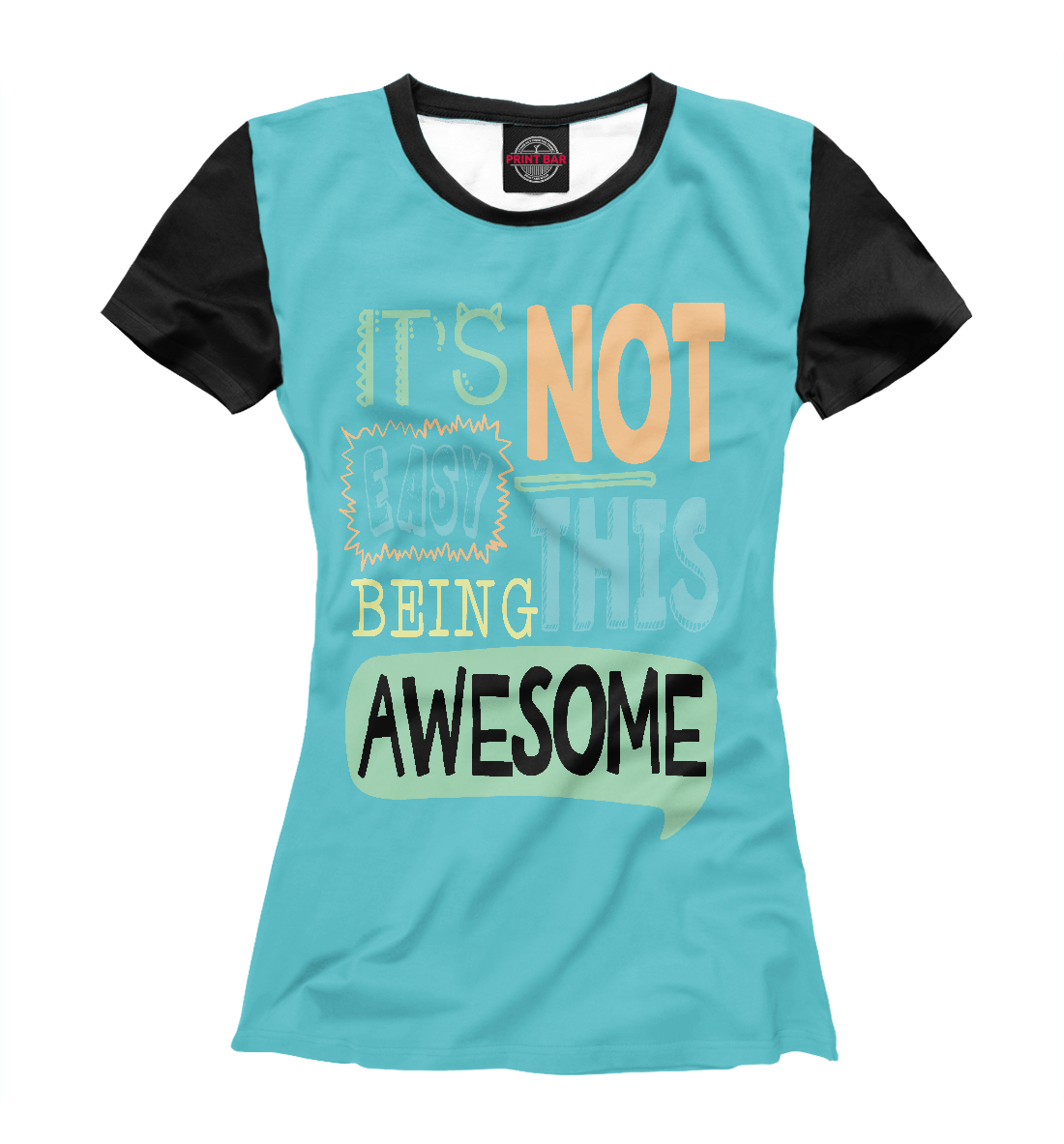 Купить It's not easy this being awesome, Printbar, Футболки, NDP-842272-fut-1