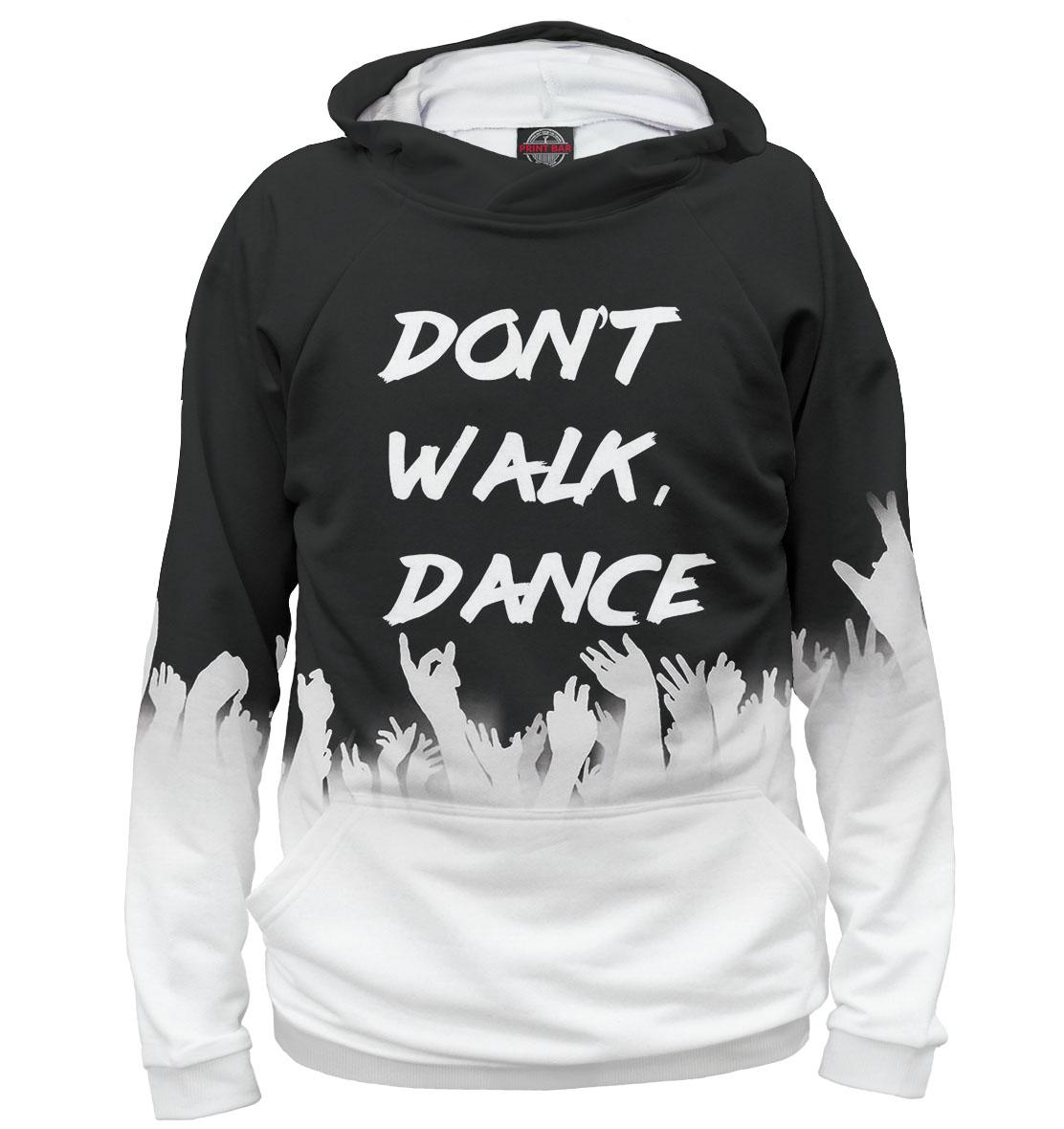 Купить Don't Walk, Dance, Printbar, Худи, DNC-918426-hud-1