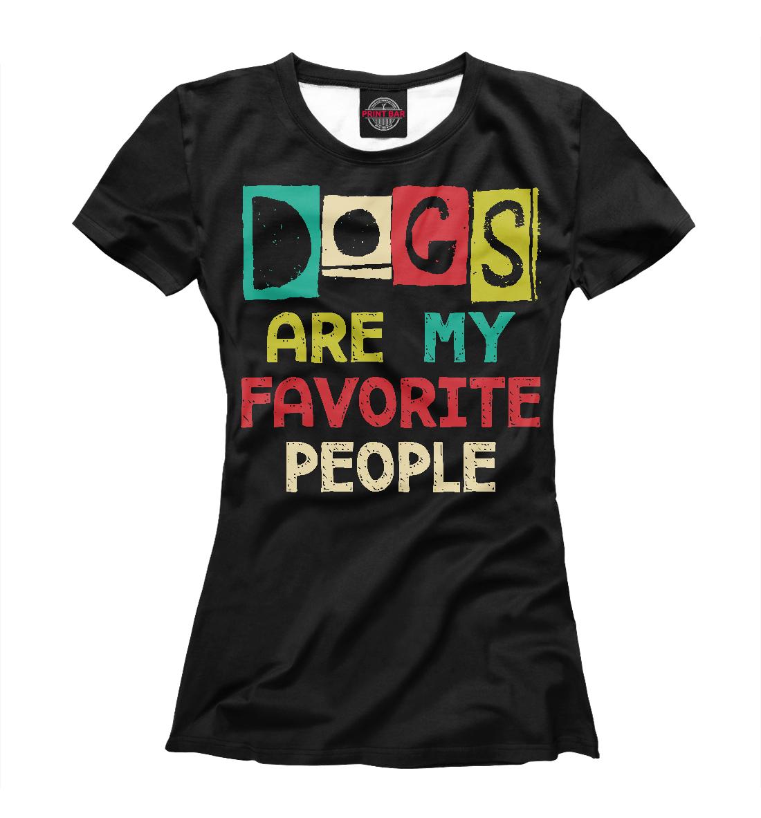 Купить Собаки - мои любимые люди, Printbar, Футболки, DOG-630837-fut-1