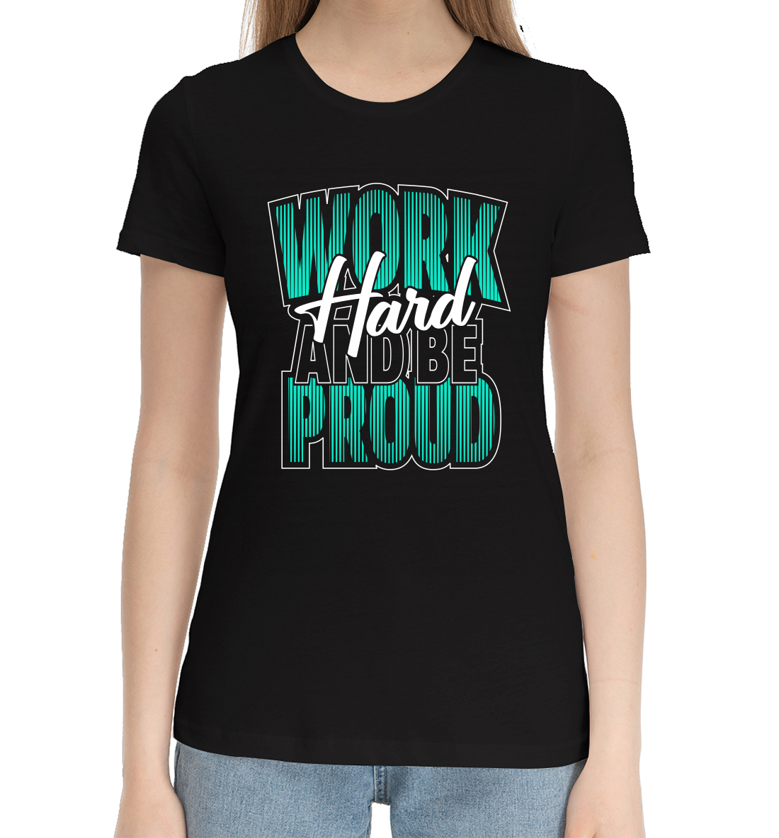 Work hard and be proud