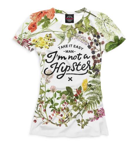 Женская футболка I'm not a hipster