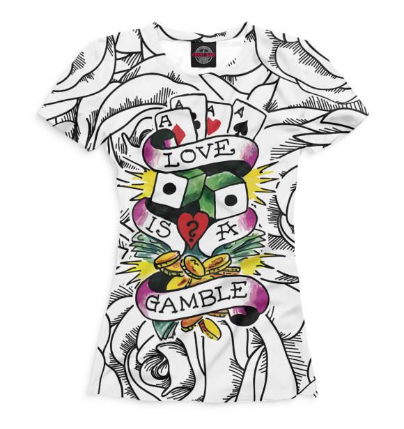 Купить Женская футболка Love Is a Gamble POK-928450-fut-1