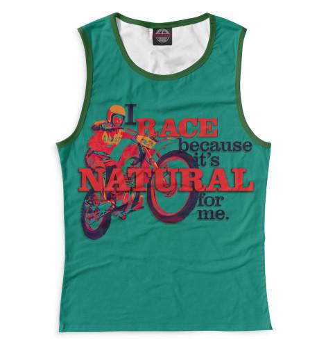 Женская майка I Race Because...