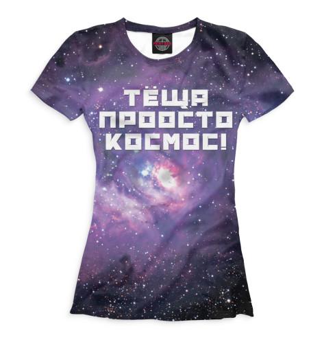Женская футболка Тёща просто космос
