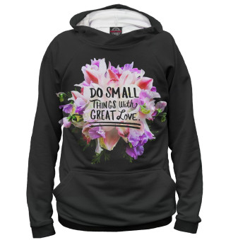Мужское худи Do Small Things with Great Love
