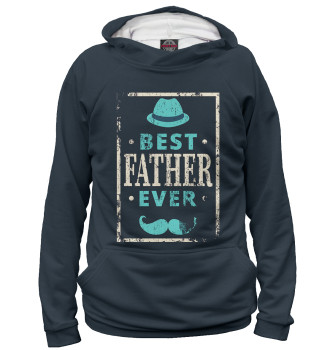Женское Худи Best Father Ever