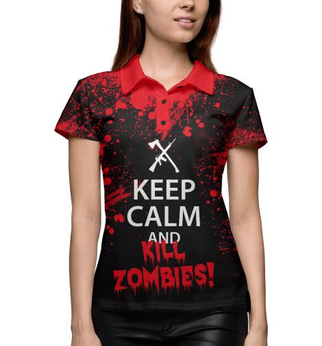 Поло Print Bar Keep Calm & Kill Zombies толстовка wearcraft premium унисекс printio keep calm until laters baby 50 оттенков серого