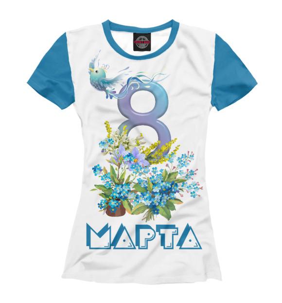 Купить Женская футболка 8 марта MRT-389826-fut-1
