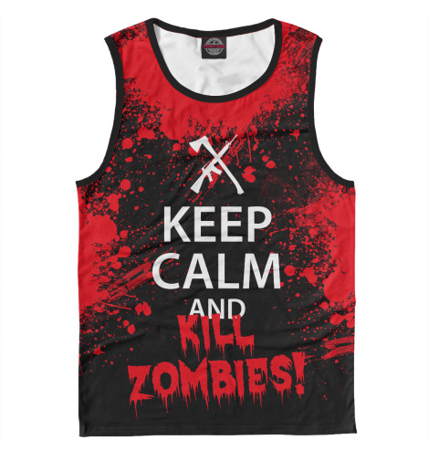 Майка Print Bar Keep Calm & Kill Zombies футболка wearcraft premium printio keep calm art