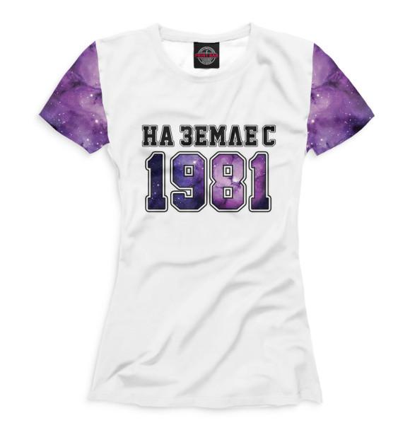 Купить Женская футболка На Земле с 1981 DVO-928156-fut-1