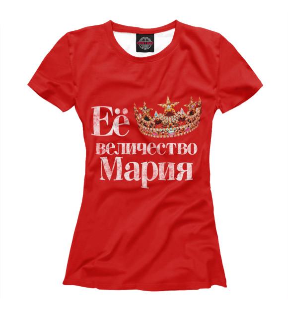 Купить Женская футболка Её величество Мария MAR-254644-fut-1