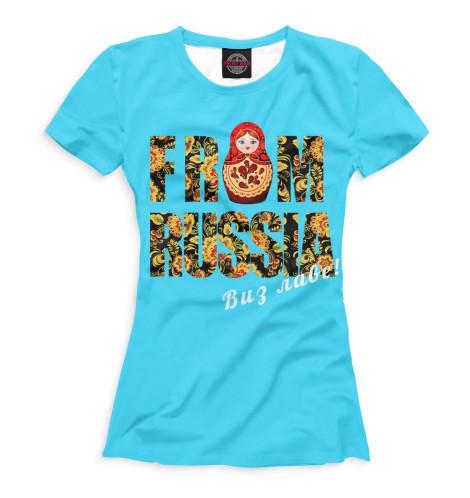 Женская футболка From Russia