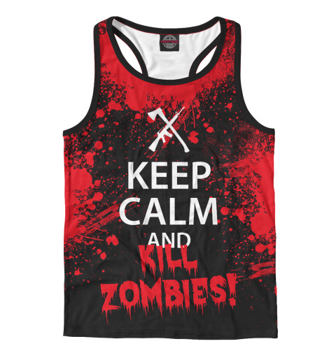 Майка борцовка Print Bar Keep Calm & Kill Zombies толстовка wearcraft premium унисекс printio keep calm until laters baby 50 оттенков серого