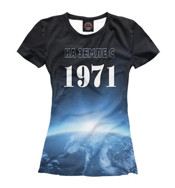 Купить Женская футболка На Земле с 1971 DSI-176601-fut-1