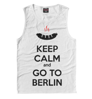 Мужская майка Keep Calm and go to Berlin