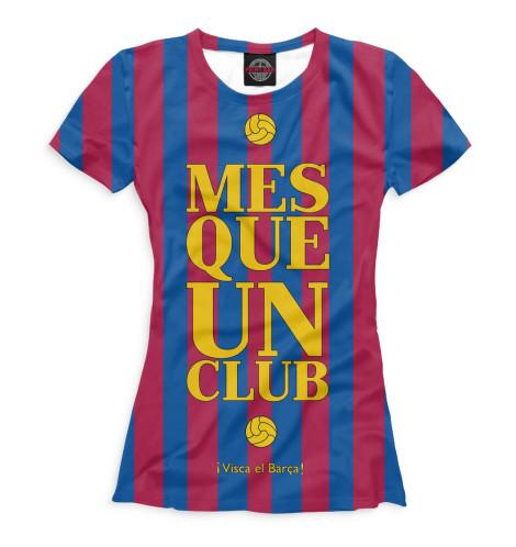 Женская футболка i Visca el Barca!