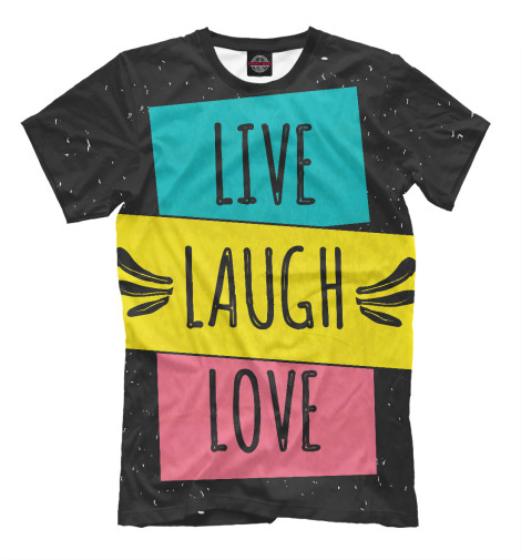Футболка Print Bar LIVE. LAUGH. LOVE. (ЖИВИ.СМЕЙСЯ.ЛЮБИ) палетки essence live laugh celebrate palette 4
