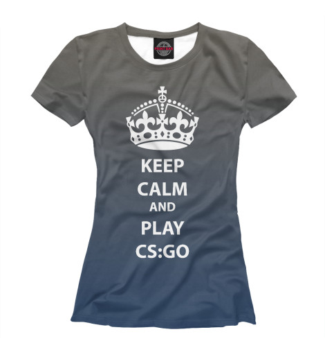 Футболка Print Bar KEEP CALM AND PLAY CS GO футболка wearcraft premium printio keep calm and play pokemon