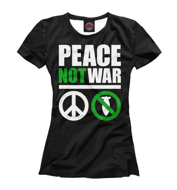 Купить Женская футболка Peace not war white NDP-731316-fut-1