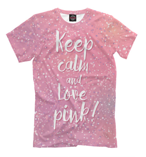 Футболка Print Bar Keep calm and love pink футболка wearcraft premium printio keep calm art