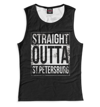 Женская майка Straight Outta St. Petersburg