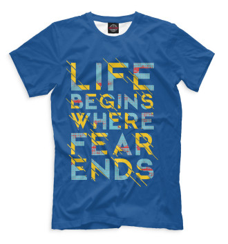 Мужская  Life Begins Where Fear Ends