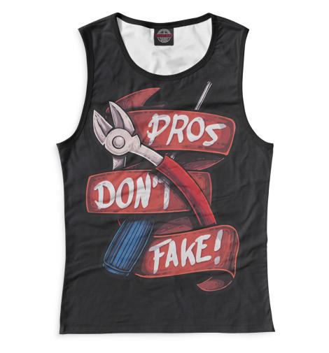 Женская майка Pros Don't Fake