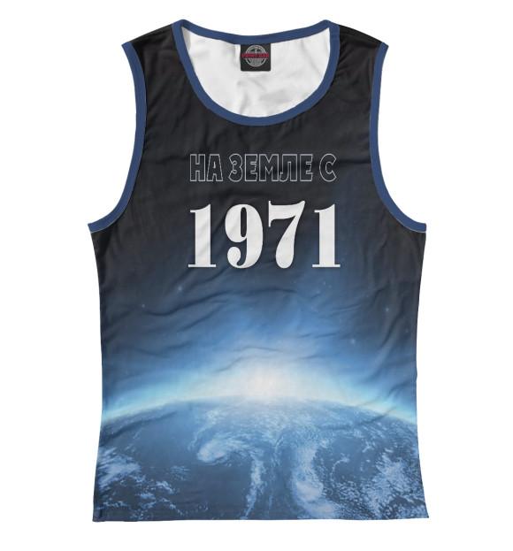 Купить Майка для девочки На Земле с 1971 DSI-176601-may-1