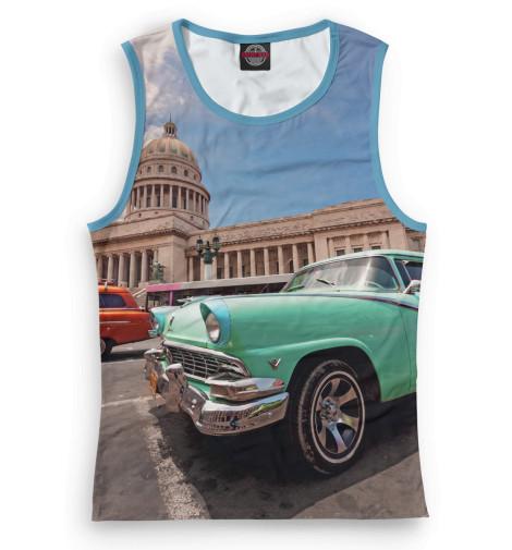 Женская майка Автомобили на Кубе