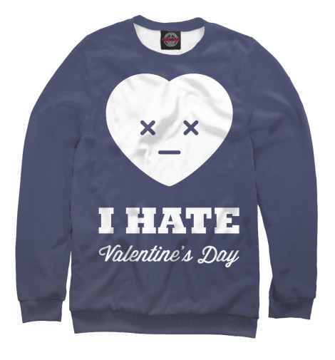 Свитшот Print Bar I hate Valentines day