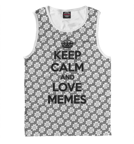 Майка Print Bar KEEP CALM & LOVE MEMES футболка wearcraft premium slim fit printio keep calm art