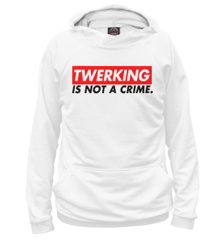 Женское худи twerking is not a crime