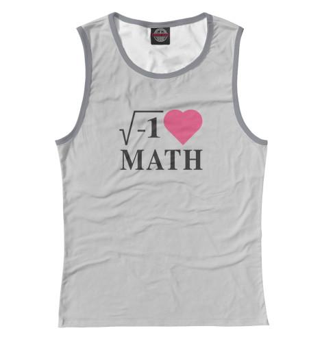 Майка Print Bar Я люблю Математику майка классическая printio я люблю этот мир