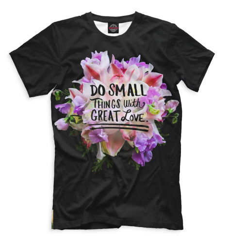 Мужская футболка Do Small Things with Great Love